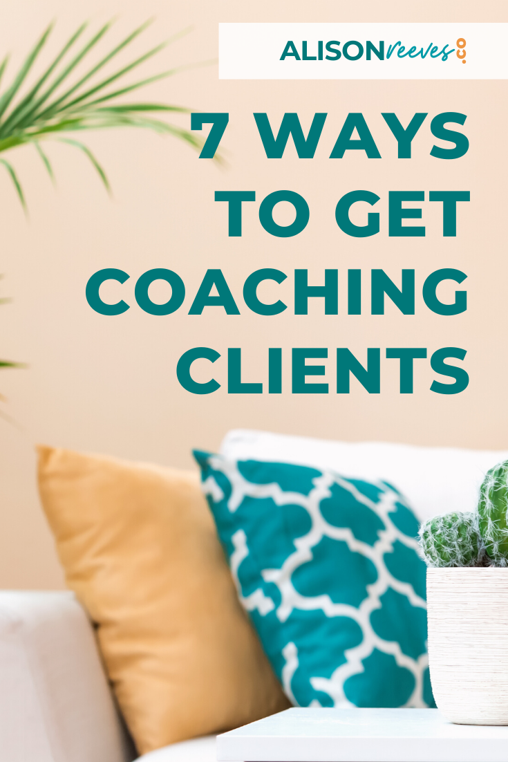 7 Ways to Get Coaching Clients | Client Getting Strategies
