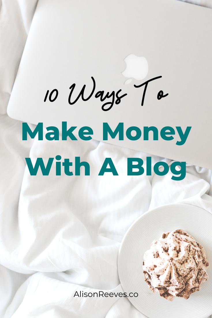 10 Ways To Monetize A Blog