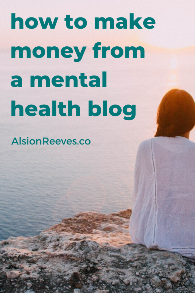 How To Make Money With Your Mental Health Blog