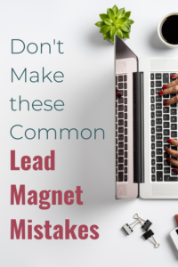 Are you making these mistakes with your lead magnets?